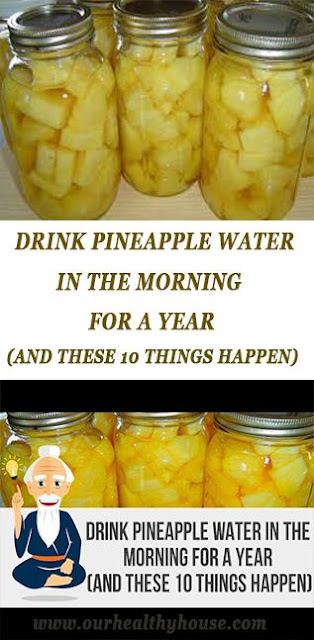 DRINK PINEAPPLE WATER IN THE MORNING FOR A YEAR (AND THESE 10 THINGS HAPPEN)