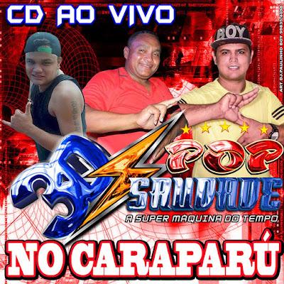 CD POP SAUDADE 3D - CARAPARU PARTE 02 - AO VIVO 24.09.16 AO VIVO -  DJ.PAULINHO BOY