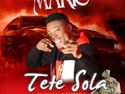DOWNLOAD MP3: Mario - Tete Sola (Prod. by Singzbeatz)