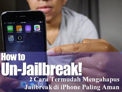 2 Cara Termudah Menghapus Jailbreak iPhone Paling Aman