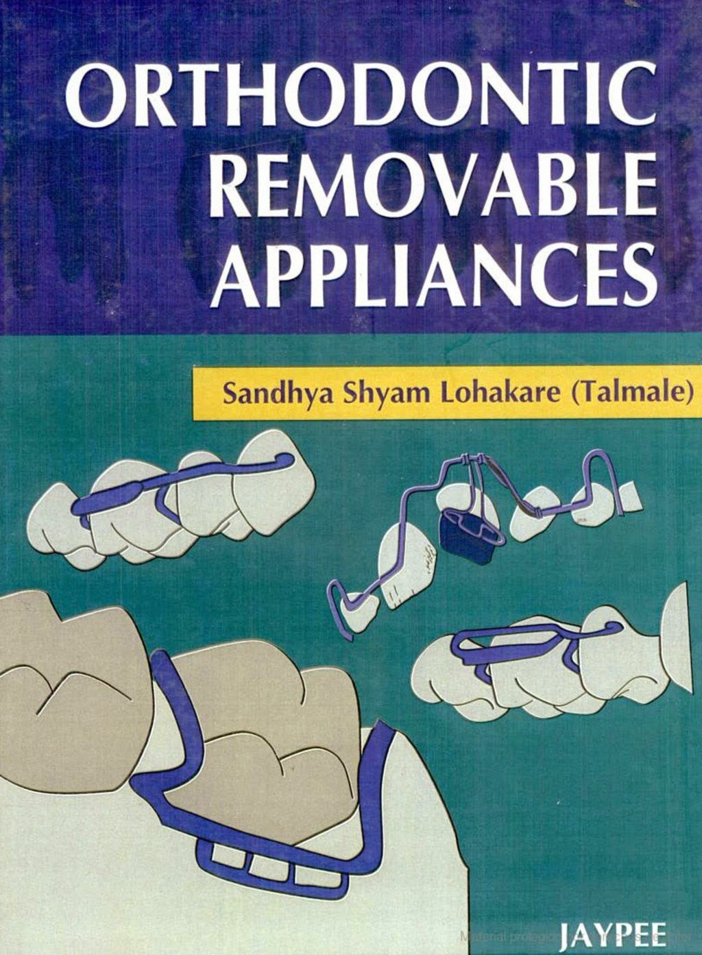 Orthodontic Removable Appliances - Sandhya Shyam Lohakare - 1st.ed.© 2008.pdf