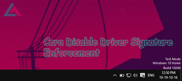 Disable Driver Signature Enforcement di Windows 10