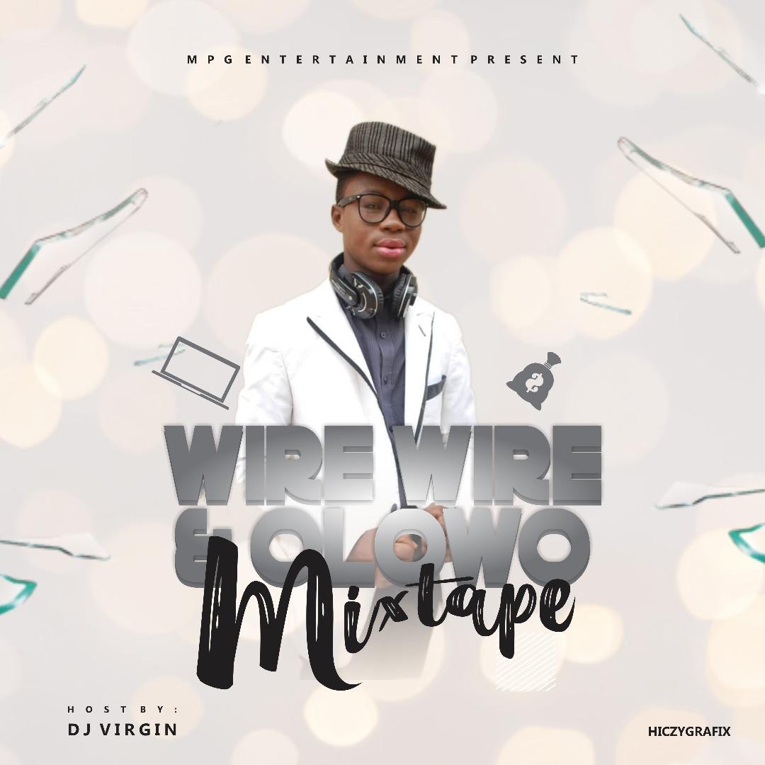 MIXTAPE: DJ Virgin - Wire Wire & Olowo Mix ft  Patochris