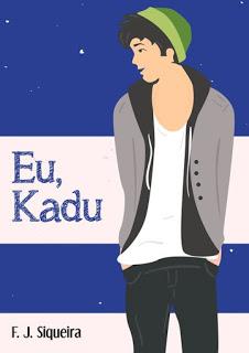 Eu,Kadu