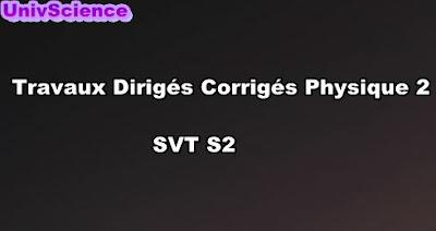 TD Corrigés De Physique 2  SVT S2 PDF