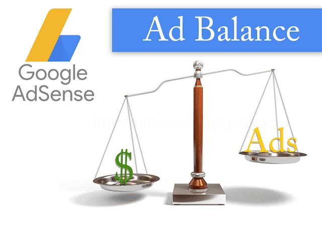Berikut yaitu artikel wacana bagaimana cara kerja dan memakai ad balance dalam hidangan Cara Setting Ad Balance Google Adsense Agar Earning Maksimal