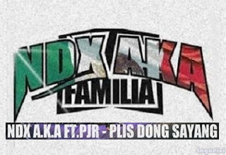 Plis Dong Sayang - NDX A.K.A ft PJR