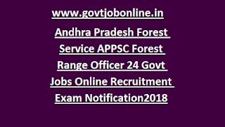 Andhra Pradesh Forest Service APPSC Forest Range Officer 24 Govt Jobs Online Recruitment Exam Notification2018