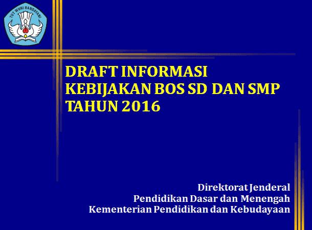 Informasi Kebijakan BOS SD dan SMP Tahun 2016