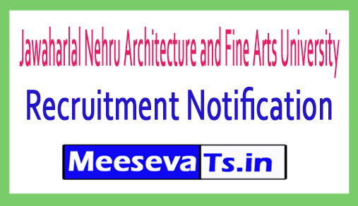 Jawaharlal Nehru Architecture and Fine Arts University JNFAU Recruitment