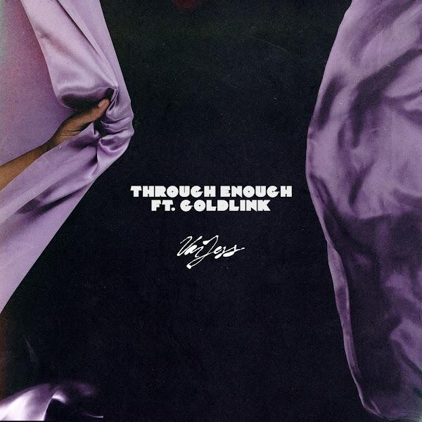 VanJess - Through Enough (feat. GoldLink) - Single Cover
