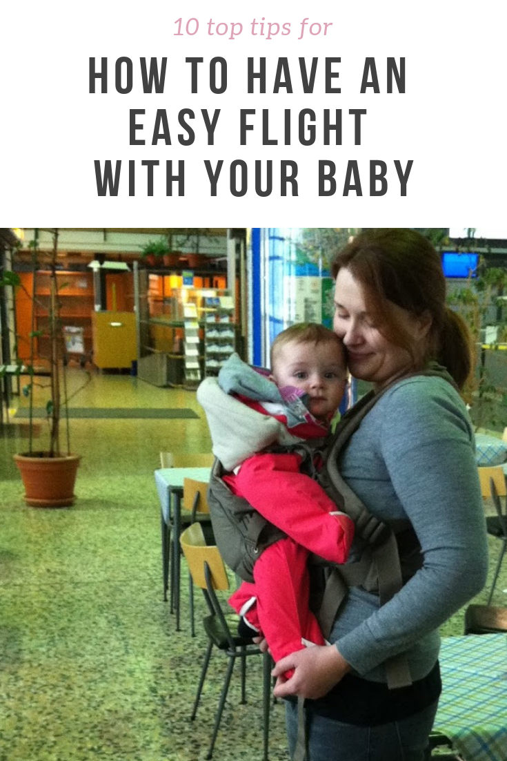 After a dozen flights with my baby, here are my ten tips on how to have a nice, relaxed and successful flight with your baby. Includes what to pack and what to do at the airport.