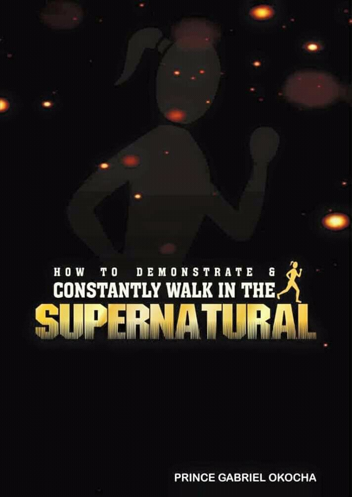 Get This Book And Learn How To Walk In The Supernatural