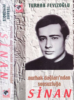 Turhan Feyizoğlu - Sinan - Nurhak Dağlarından Sonsuzluğa