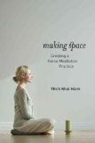 Book review of Making Space, Creating a Home Meditation Practice by Thich Nhat Hanh