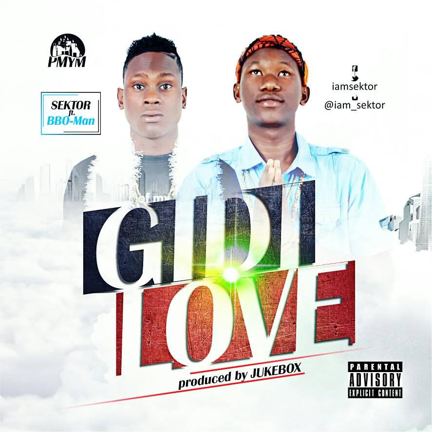 DOWNLOAD MP3: Sektor – Gidi Love ft BBO-Man