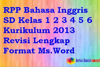 RPP Bahasa Inggris SD Kelas 1 2 3 4 5 6 Kurikulum 2013 Revisi Lengkap Format Ms.Word