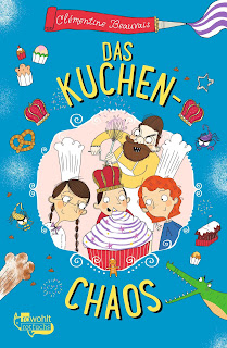 skurriles Kinderbuch ab 8 Jahre: Clémentine Beauvais - Das Kuchen-Chaos