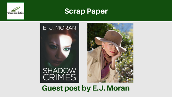 Scrap Paper, Guest post by E.J. Moran
