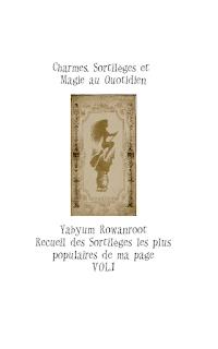 http://www.yabyumrowanroot.com/p/recueil-des-sortileges-les-plus.html