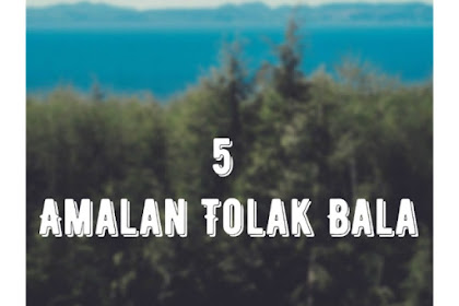 5 Amalan Tolak Bala