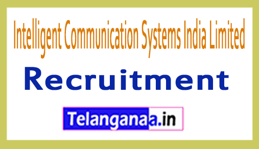ICSIL Intelligent Communication Systems India Limited Recruitment Notification