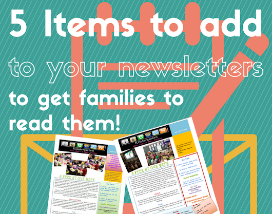 5 Items To Add To Your Newsletters To Get Families To Read Them