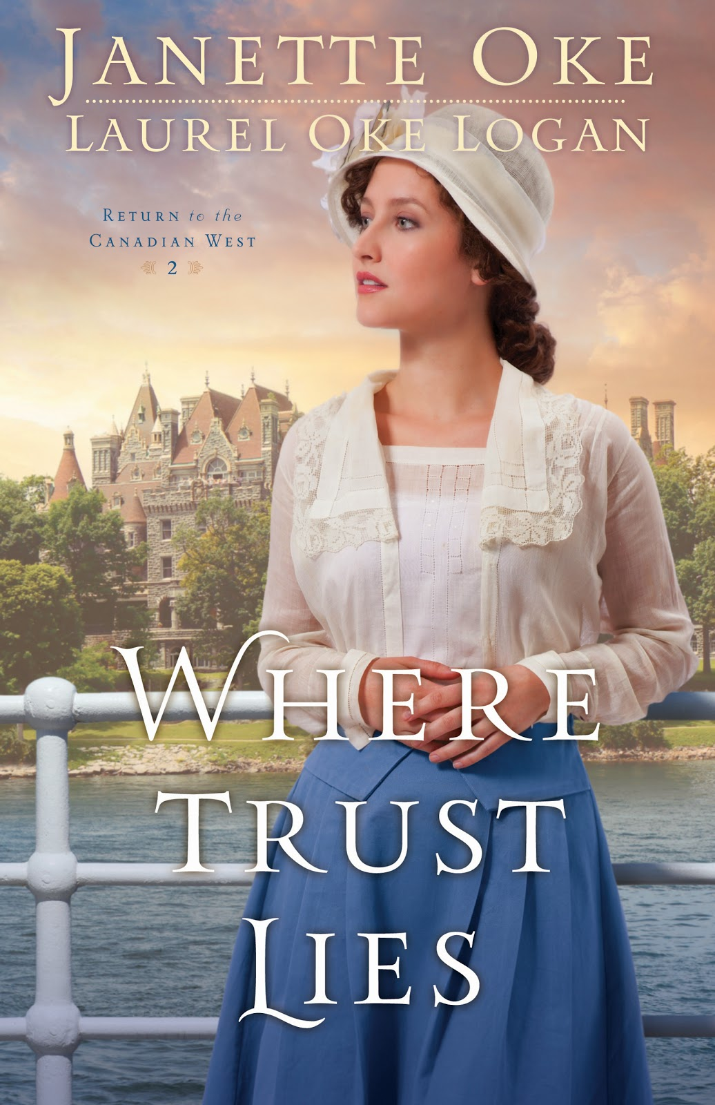 Where Trust Lies (Return to the Canadian West, Book 2) by Janette Oke & Laurel Oke Logan