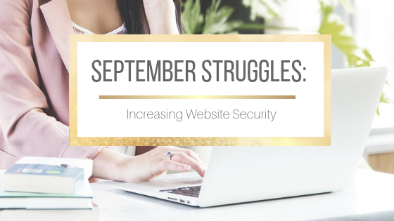 September Struggles: Increasing Website Security