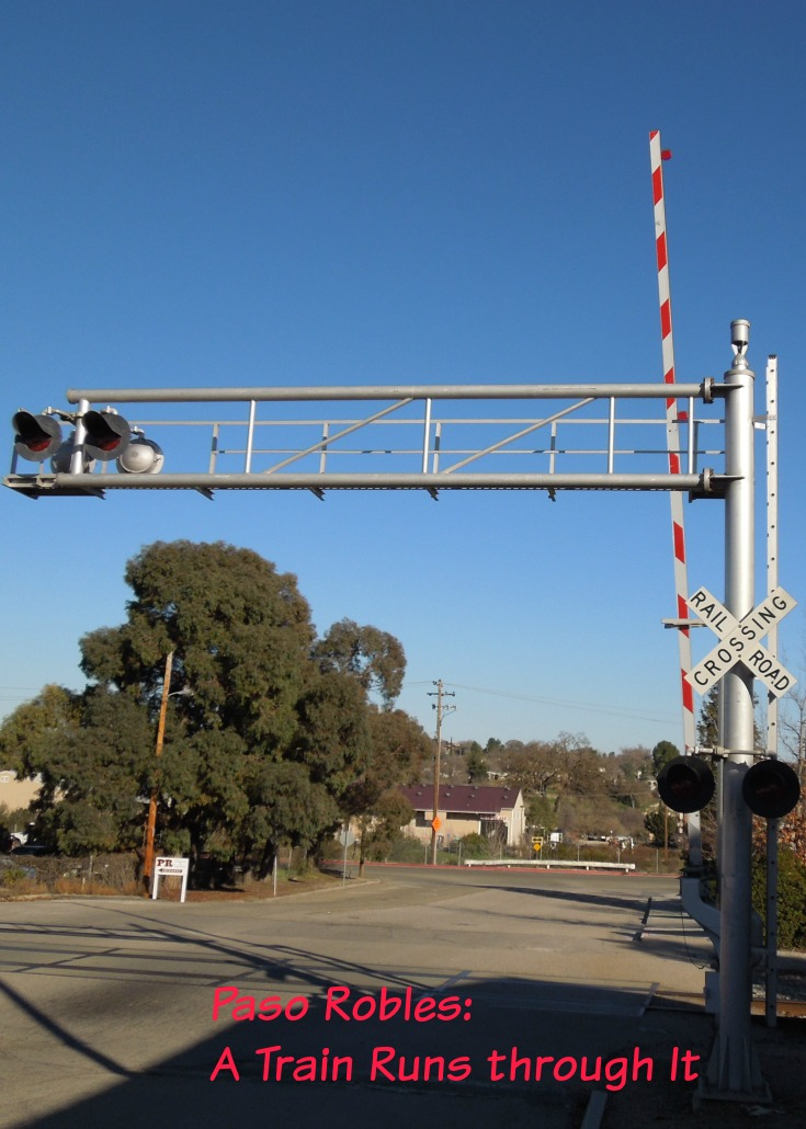 Paso Robles: A Train Runs through It: A Photo Essay