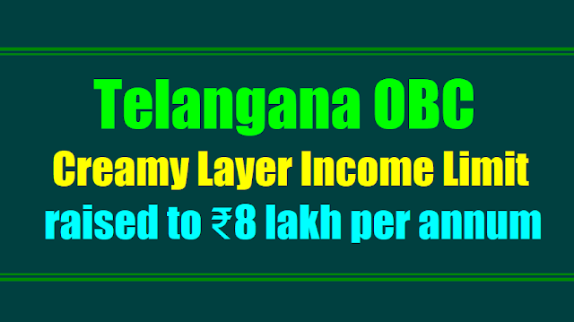 Telangana OBC creamy layer income limit raised to ₹8 lakh per annum/ OBC creamy layer income limit raised to ₹8 lakh per annum, 'Creamy layer' income cap for OBCs raised to Rs 8 lakh per annum, Reservation for OBCs in Civil Posts and Services under the Government of India, Criteria to determine the Creamy Layer among BCs, Reservation for Other Backward Classes (OBCs)