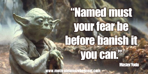 "Picture quote featured in 25 Yoda Inspirational Quotes For Wisdom: ""Named must your fear be before banish it you can."""