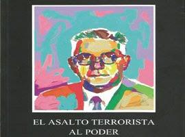 EL ASALTO TERRORISTA AL PODER