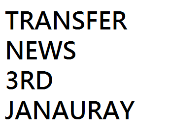 Transfer Rumours: 3rd January 2015