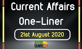 Current Affairs One-Liner: 21st August 2020