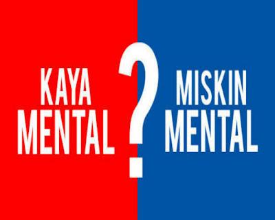 Kaya mental atau Miskin Mental ??? Mana yang paling baik ???