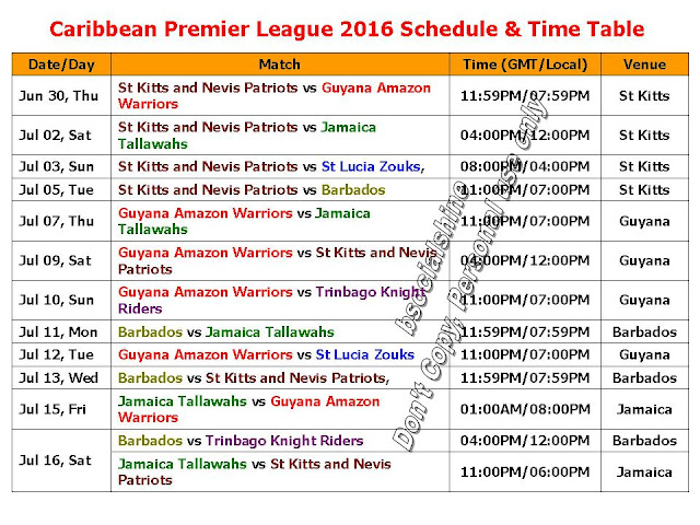 Caribbean Premier League 2016 Schedule & Time Table,Cricket Caribbean Premier League 2016 Schedule,Caribbean Premier League 2016 t20 cricket,Caribbean Premier League 2016 fxture,Caribbean Premier League 2016 match details,matches,time table,venue,place,timming,cricket,t20 cricket,(GAW),(TTR),(JT),full schedule,images,players,cricket sport,GMT,IST,dates,day,Caribbean Premier League,CPL 2016 schedule,CPL 2016 fixture & time table Caribbean Premier League 2016 Schedule & Fixture   Click here for more detail..    St Kitts and Nevis Patriots, Guyana Amazon Warriors, Jamaica Tallawahs, St Lucia Zouks, Trinbago Knight Riders, Barbados