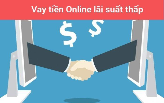 Vay tiền Online lãi suất thấp