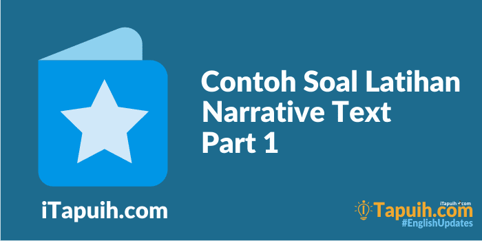 Contoh Soal Latihan Narrative Text