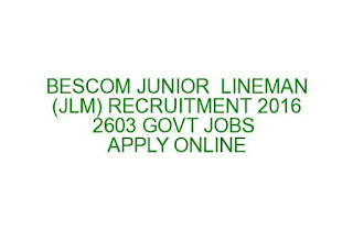 BESCOM JUNIOR LINEMAN (JLM) RECRUITMENT 2016 2603 GOVT JOBS APPLY ONLINE