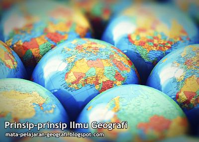 Prinsip-Prinsip Geografi, 4 Prinsip Geografi, Apa Prinsip-prinsip Geografi? Prinsip Persebaran, Prinsip Interelasi, Prinsip Deskripsi, Prinsip Korologi, Prinsip Keruangan.