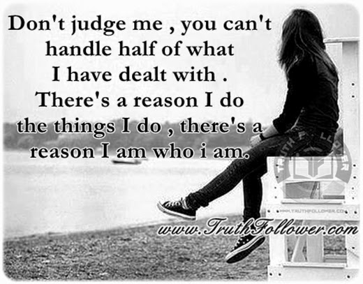 Go Ahead And Judge Me Quotes: Don't Judge Me , I Am Who I Am