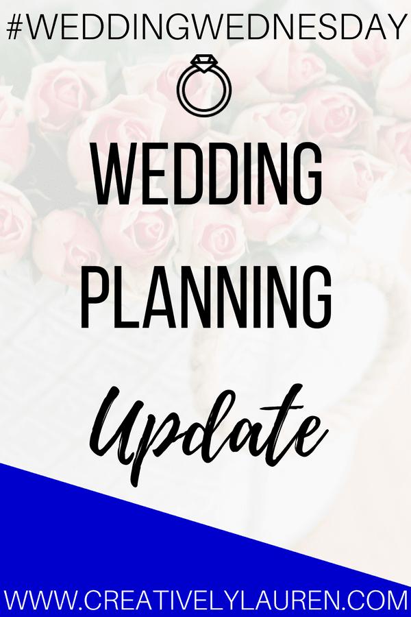 #WeddingWednesday Wedding Planning Update