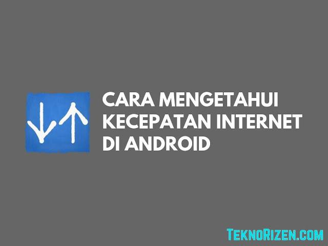 Cara Menampilkan Kecepatan Koneksi Internet di Android
