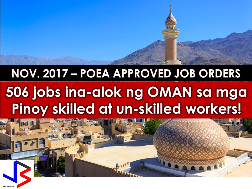 Oman is a country in the Middle East that continuously hiring Filipino workers in the different field. In fact, Oman is always on the list of top 10 OFW destination in the world, giving hundreds if not thousands of jobs to Filipinos every year.  This November 2017, the Philippine Overseas Employment Administration (POEA) has approved 506 job orders to Oman, aside from open job orders.  Particularly, Oman needs the following for their workforce; babysitter, housemaid, cook, waiter or waitress, translator, welder, nurses, saleslady, salesman, technician, barrista, cashier and many other skilled and unskilled jobs for Filipinos to grab!  Please reminded that we are not recruitment agencies, all information in this article is taken from POEA website and being sort out for much easier use. The contact information of recruitment agencies is also listed. Interested applicant may directly contact the agencies' representative for more information and for the application. Any transaction entered with the following recruitment agencies is at applicants risk and account.