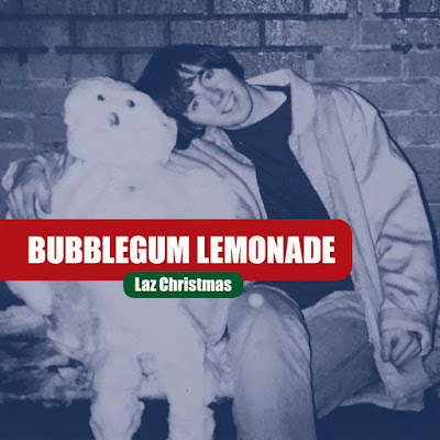 Bubblegum Lemonade - Laz Christmas