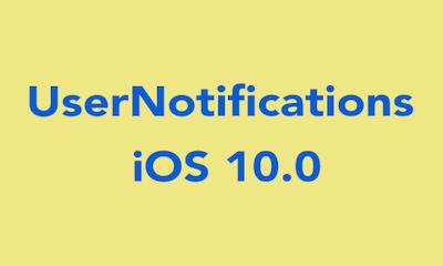 UserNotifications Framework - Push Notification In iOS 10