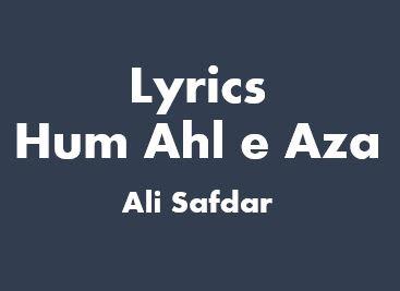 lyrics hum ahl e aza ali safdar