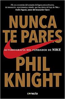 Nunca Te Pares: AutobiografíA Del Fundador De Nike (Conecta) PDF