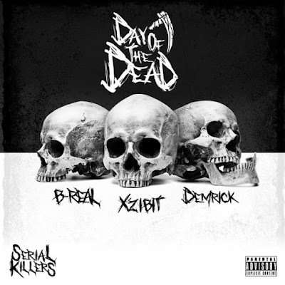Serial Killers (Xzibit, B-Real & Demrick) - Day Of The Dead (EP) (2018)
